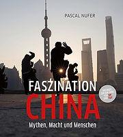 FASZINATION CHINA - Mythen, Macht & Menschen