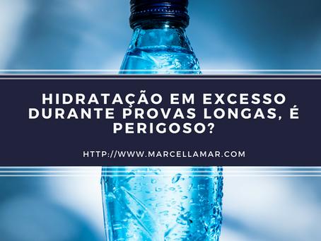 Hiper Hidratação Durante Provas Longas, um perigo?