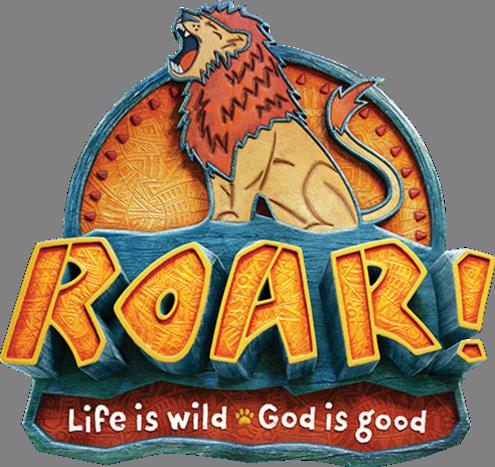 ROAR! Life is Wild, God is Good
