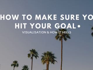 HOW TO MAKE SURE YOU HIT YOUR GOAL