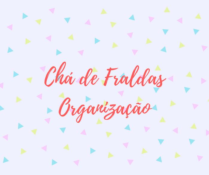 Organizando o Chá de fraldas