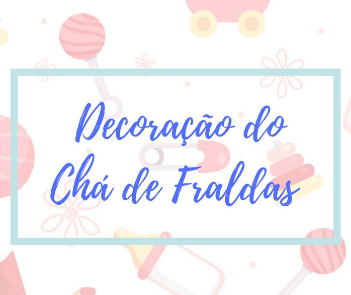 Decoração e Temas para Chá de Fraldas