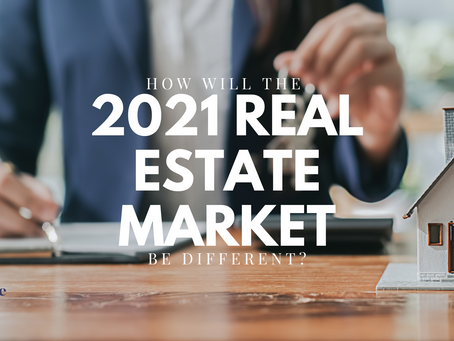 How Will the 2021 Real Estate Market Be Different?