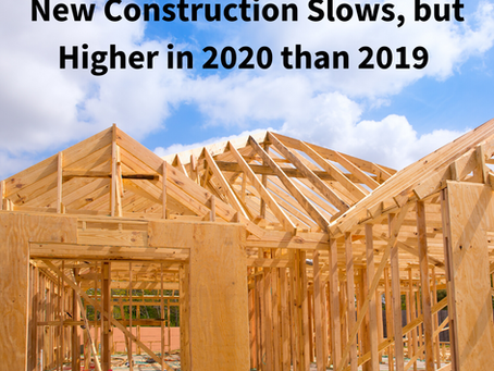 Even With Pandemic New Construction Is Up Year-Over-Year