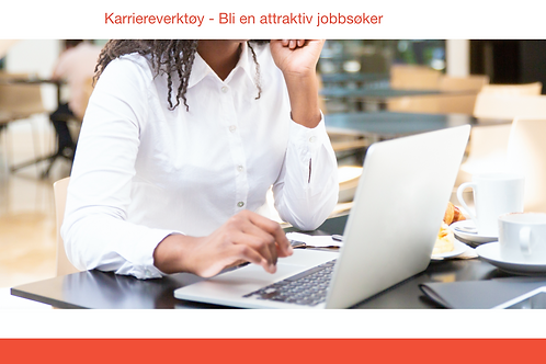 Karriereverktøy Bli en attraktiv jobbsøker