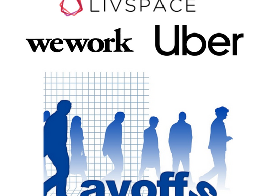 Lay-offs : Livspace 450+, Uber 3000+, WeWork 100