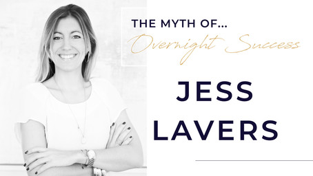 The Myth of Overnight Success with Jess Lavers