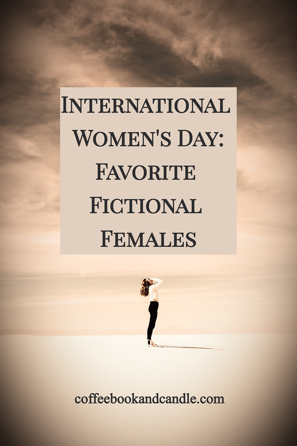 International Women's Day: Favorite Fictional Females Coffee, Book, and Candle