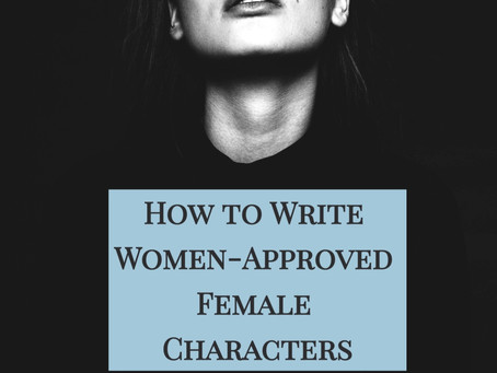 How to Write Women-Approved Female Characters