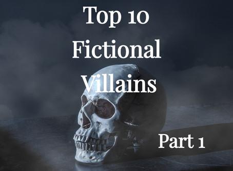 Top 10 Fictional Villains (Part 1)