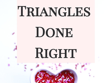 Love Triangles Done Right