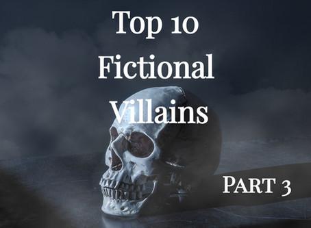 Top 10 Fictional Villains (Part 3)