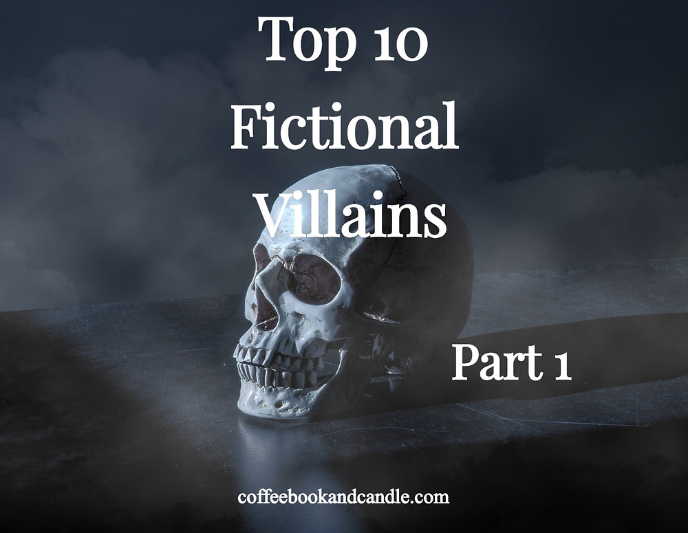Coffee, Book, & Candle list of best book and movie villains (part 1)
