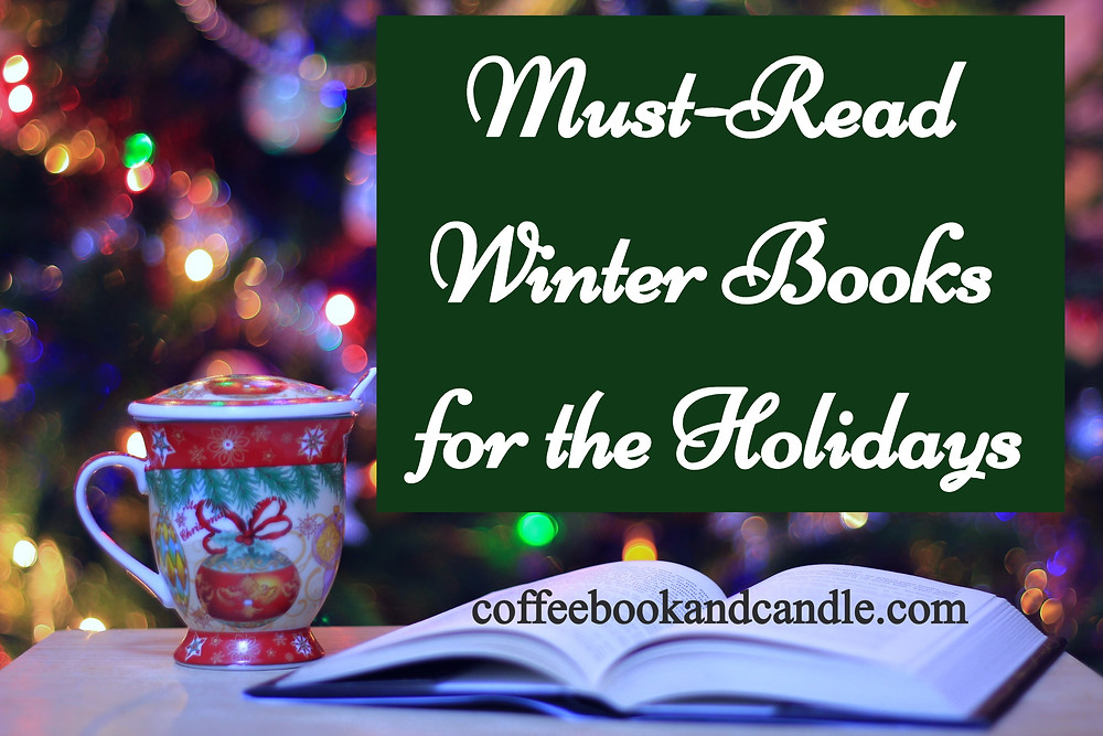 Must-Read Winter Books for the Holidays Coffee, Book, and Candle book blog