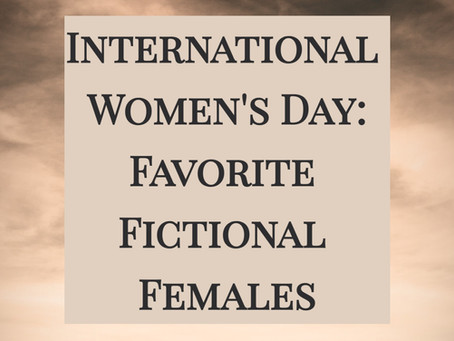 International Women's Day: Favorite Fictional Females