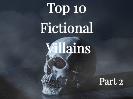 Top 10 Fictional Villains (Part 2)
