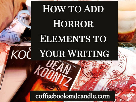 How to Add Horror Elements to Your Writing