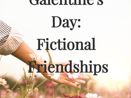 Galentine's Day: Fictional Friendships