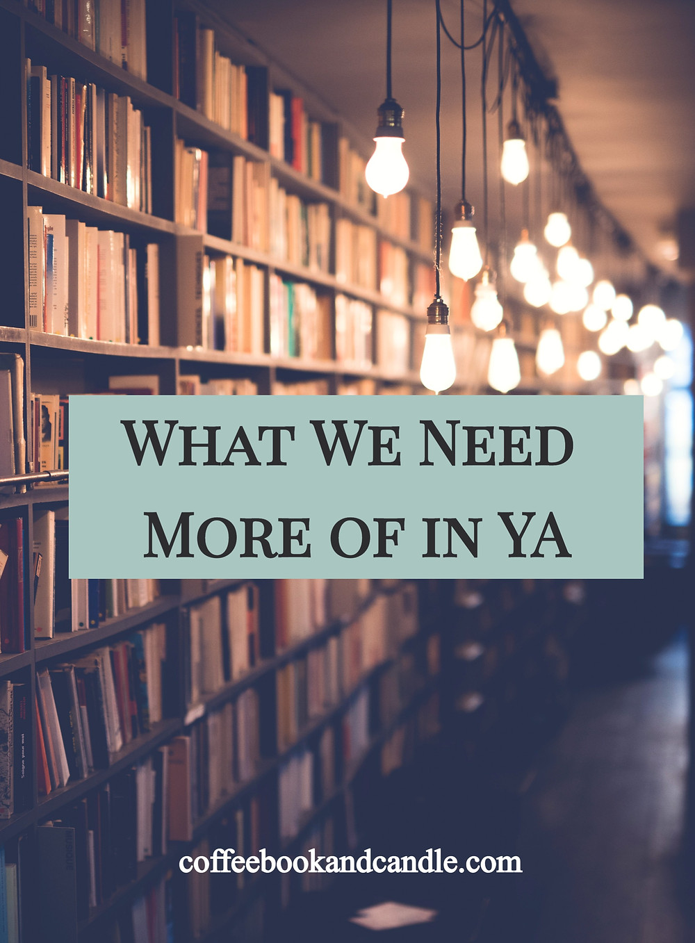 What We Need More of in YA Coffee, Book, and Candle