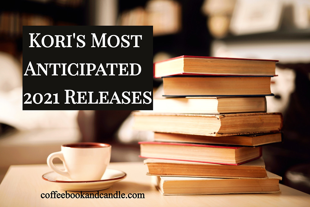 Kori's Most Anticipated 2021 Releases Coffee, Book, and Candle book blog