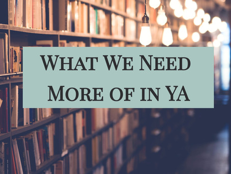What We Need More of in YA