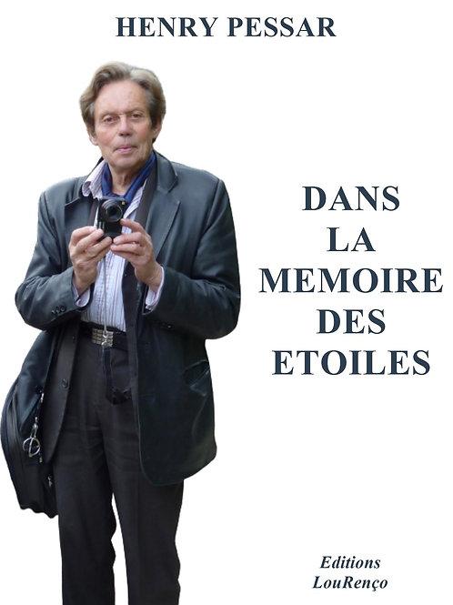 Henry Pessar   DANS LA MEMOIRE DES ETOILES - Mémoires