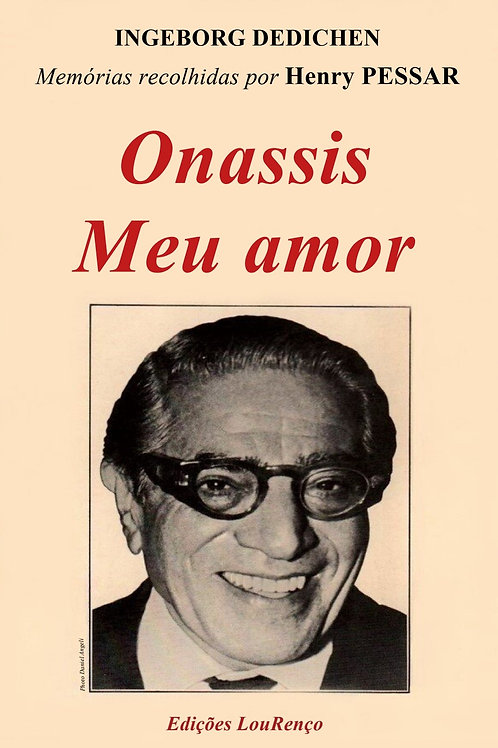 Henry Pessar ONASSIS Meu amor - Memórias