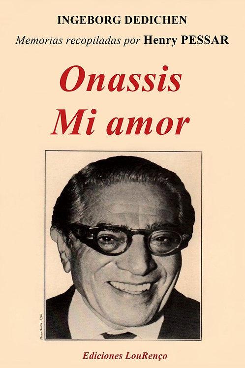 Henry Pessar ONASSIS Mi amor - Memorias
