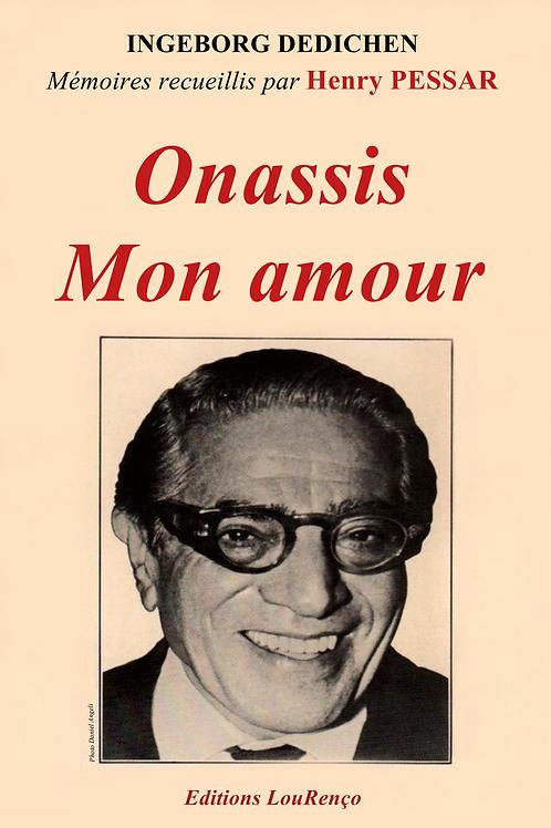 Henry Pessar  ONASSIS Mon amour -Mémoires