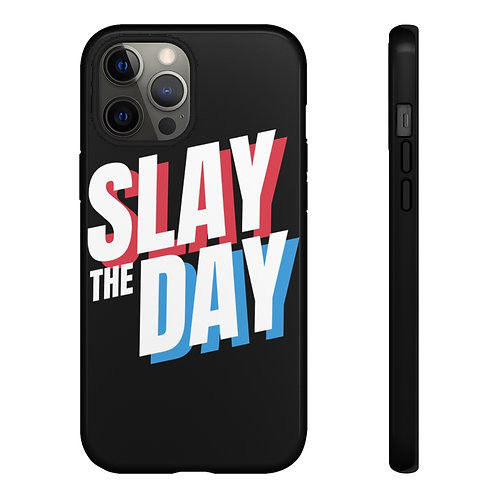 'Slay the Day' Tough Phone Cases