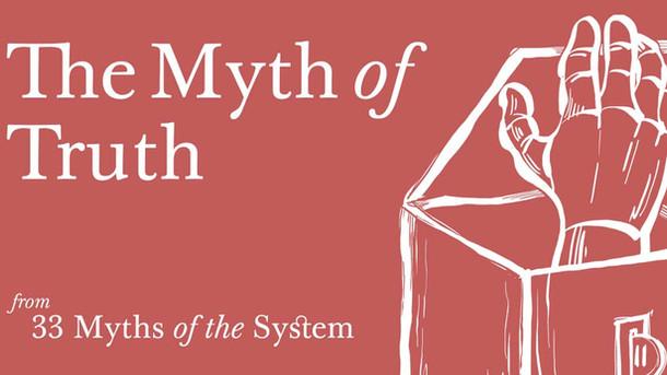 The Myth Of Truth