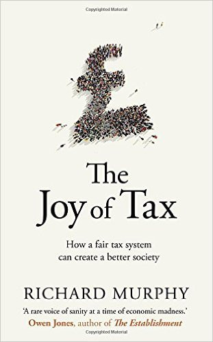 Book Review: The Joy Of Tax, by Richard Murphy
