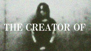 THE CREATOR OF