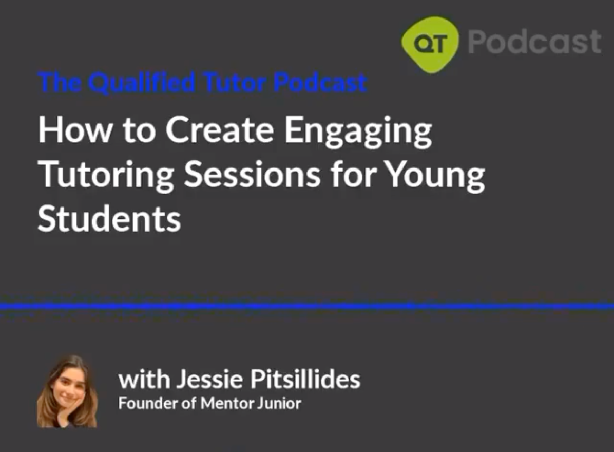 Podcast with QualifiedTutor: How to Create Engaging Tutoring Sessions for Young Students