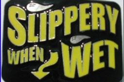 Slippery When Wet Buckle GB8