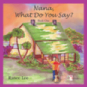 NANA , What Do You Say ? Book One