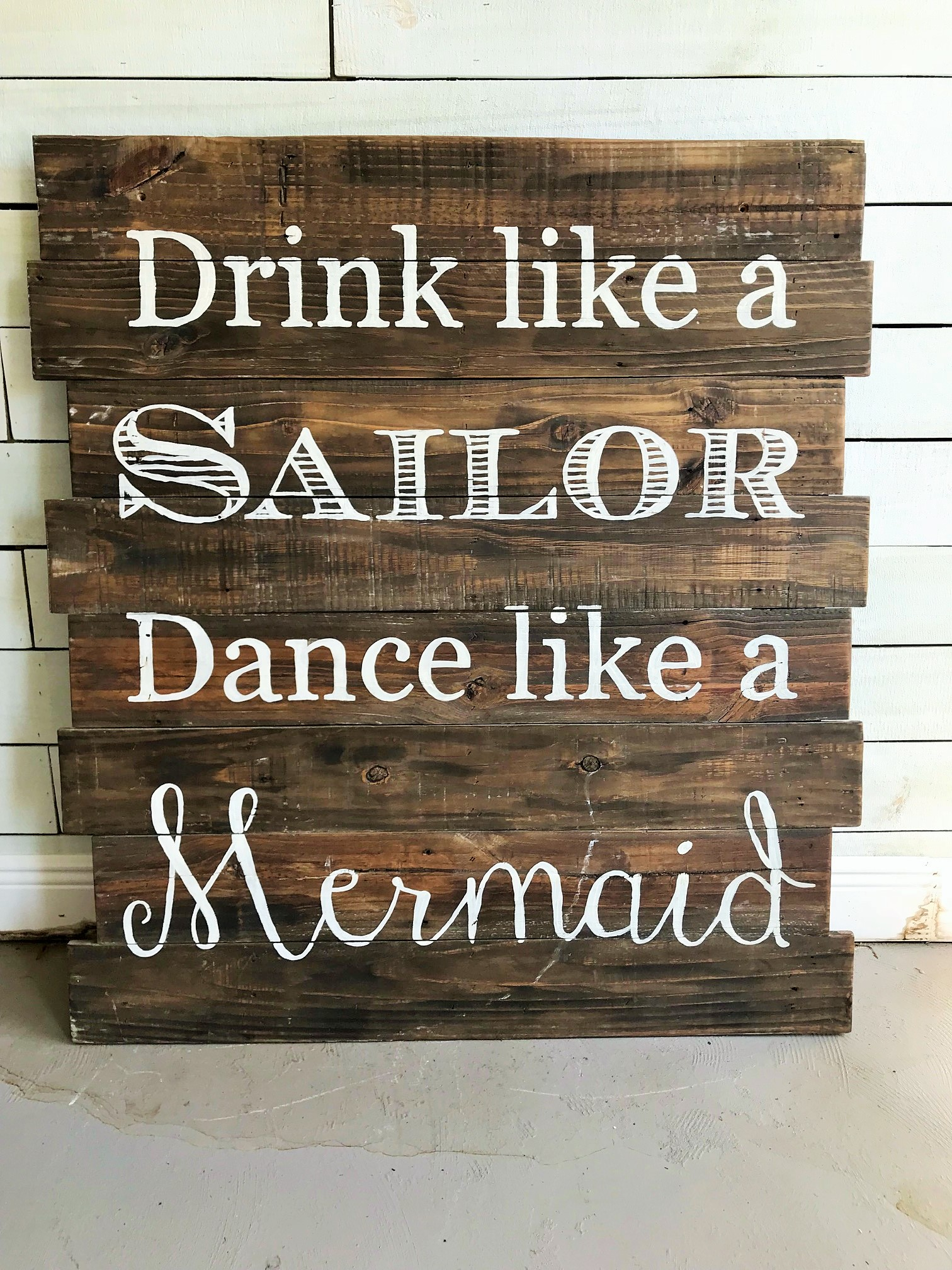 Drink like a Sailor Dance like a Mermaid