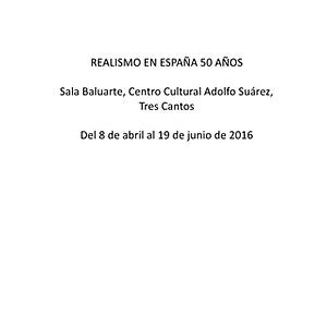 REALISMO EN ESPAÑA 50 AÑOS. Sala Baluarte, Tres Cantos