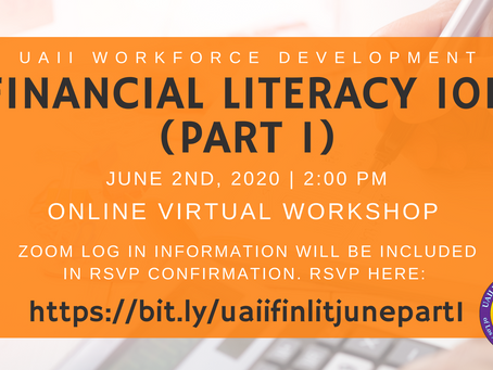 UAII Workforce Development is hosting a Financial Literacy 101 Virtual Workshop (Part 1)