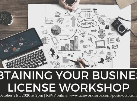Obtaining your Business License Workshop October 21st, 2020 at 2pm