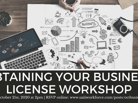 Obtaining your Business License Workshop October 21st, 2020 at 2pm