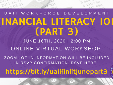 Financial Literacy 101 (Part 3) Virtual Workshop on Tuesday, June 16th 2020