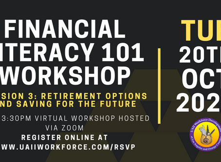 Financial Literacy Workshop Session #3 (Retirement Options), October 20th, 2020 @ 2pm