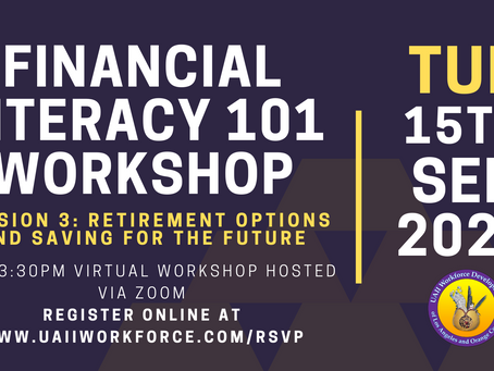 Financial Literacy Workshop Session #3 (Retirement Options) | UAII Workforce Development