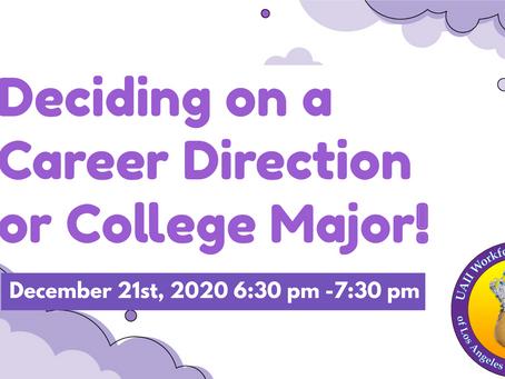 Deciding on a Career Direction or College Major Workshop | December 21st, 2020 @ 6:30 PM