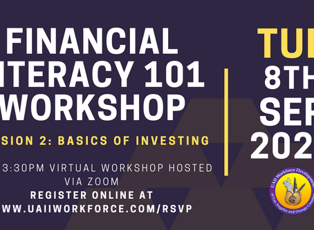 Financial Literacy Workshop Session #2 (Learn the Basics of Investing)   UAII Workforce Development