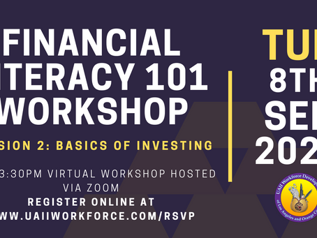 Financial Literacy Workshop Session #2 (Learn the Basics of Investing) | UAII Workforce Development