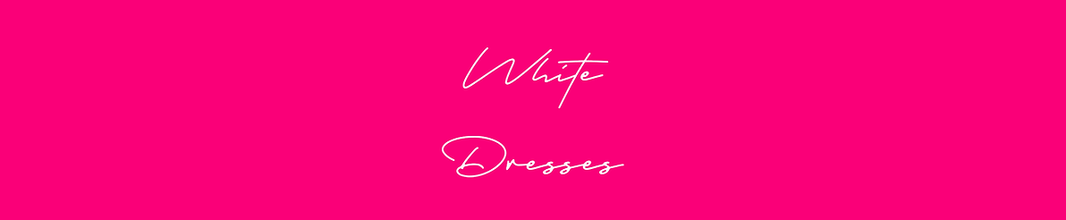 White dresses banner.png