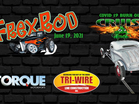 FrexRod Covid 19 Burn Out Cruise June 19, 2021