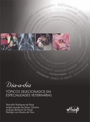 Dia a Dia: Tópicos selecionados em especialidades veterinárias Vol.1